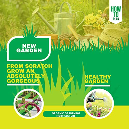 How To Plan A New Garden From Scratch Grow An Absolutely Gorgeous And Healthy Garden (English Edition)