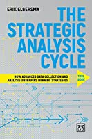 The Strategic Analysis Cycle Tool Book: How Advanced Data Collection and Analysis Underpins Winning Strategies