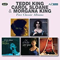 Five Classic Albums (Storyville Presents Miss Teddi King/George Wein Presents Now In Vogue/Live At 3 / Teddi King/Carol Sloane/Morgana King by Teddi King/Carol Sloane/Morgana King