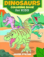 Dinosaurs Coloring Book for Kids: A Cute Coloring Book for Kids. Fantastic Activity Book and Great Gift for Boys, Girls, Preschoolers, ToddlersKids.