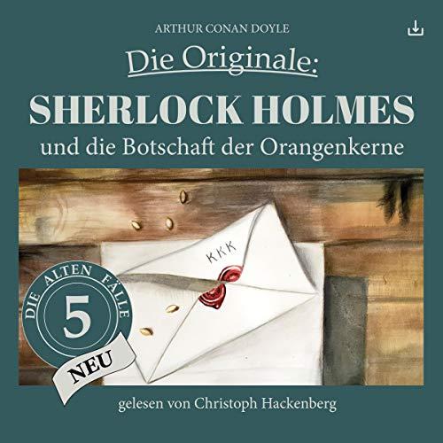 Sherlock Holmes und die Botschaft der Orangenkerne cover art