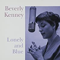 Lonely & Blue by BEVERLY KENNEY (2014-05-21)
