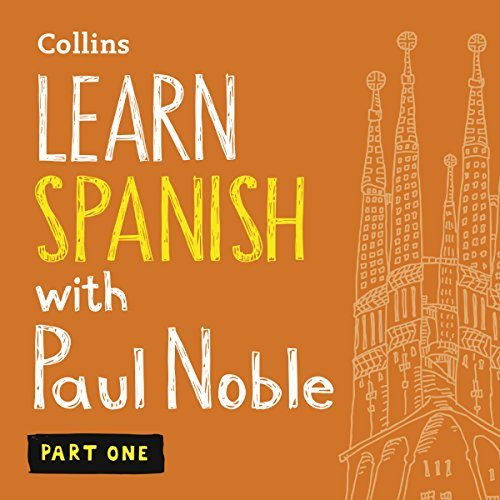 Collins Spanish with Paul Noble - Learn Spanish the Natural Way, Part 1 audiobook cover art