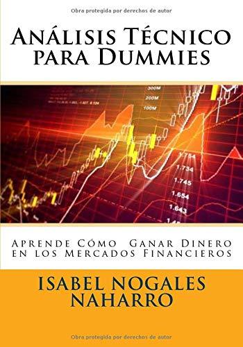 Análisis Técnico para Dummies: Aprende Cómo Ganar Dinero en los Mercados Financieros (forex al alcance de todos)