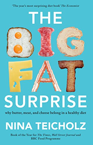 The Big Fat Surprise: why butter, meat, and cheese belong in a healthy diet (English Edition)