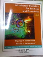 Introductory Statistics for Business and Economics (A CUSTOM EDITION FOR U.C. SAN DIEGO) by THOMAS H. WONNACOTT (2007) Paperback