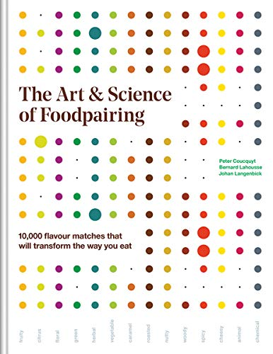 Image of The Art and Science of Foodpairing: 10,000 flavour matches that will transform the way you eat