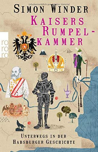 Kaisers Rumpelkammer: Unterwegs in der Habsburger Geschichte