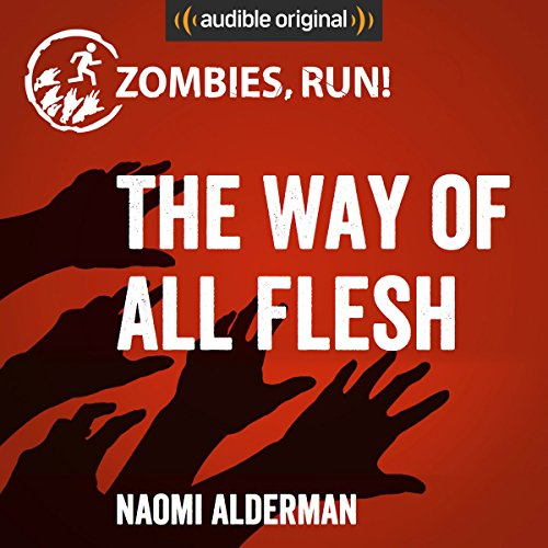 Zombies, Run!: The Way of All Flesh audiobook cover art