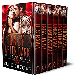 Shifters Forever Worlds Box Set: Only After Dark: The Box Set Books 1 - 6 by [Elle Thorne]