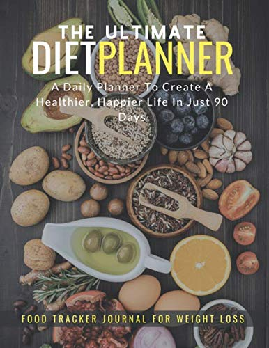 The Ultimate Diet Planner: Food Tracker Journal for Weight Loss