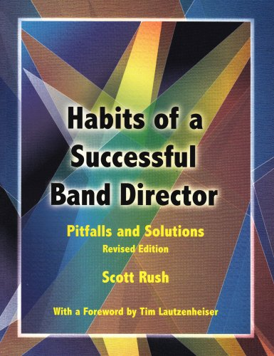 Habits of a Successful Band Director: Pitfalls and...