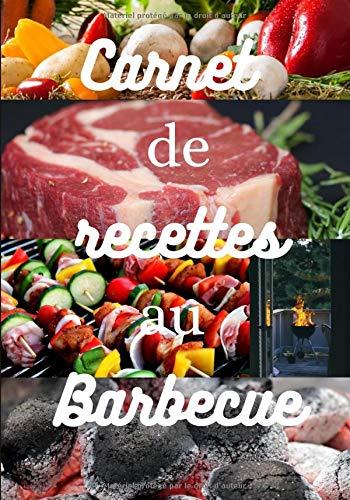 Carnet de recettes au barbecue: Livre de recettes à compléter |7x10 pouces,100 pages|cadeau pour cuisiniers amateurs,fête des Pères,Anniversaire|nouveau