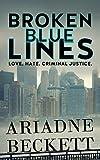 Broken Blue Lines: Love. Hate. Criminal Justice: An FBI Crime Drama /  LGBT+ Love Story