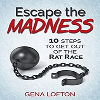 Escape the Madness: 10 Steps to Get Out of the Rat Race audiobook cover art