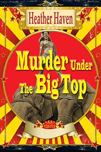 Book: Murder Under The Big Top by Heather Haven