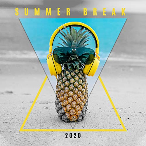 Summer Break 2020: Chillout Electro Music Mix for Relax, Rest and Summer Party