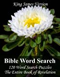 King James Bible Word Search (Revelation): 120 Word Search Puzzles with the Entire Book of Revelation in Jumbo Print