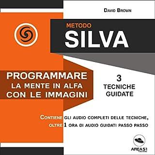 Metodo Silva. Programmare la mente in Alfa con le immagini copertina