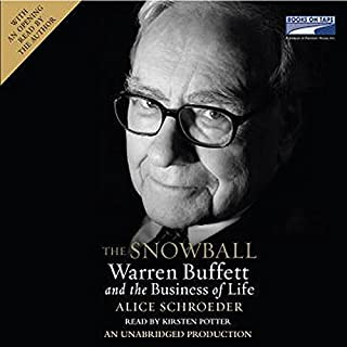 The Snowball     Warren Buffett and the Business of Life              By:                                                                                                                                 Alice Schroeder                               Narrated by:                                                                                                                                 Kirsten Potter                      Length: 36 hrs and 58 mins     5,286 ratings     Overall 4.6