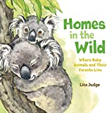 Homes in the Wild: Where Baby Animals and Their Parents Live