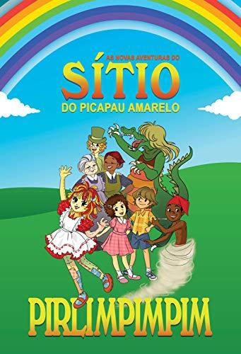 Pirlimpimpim: As novas aventuras do Sítio do Picapau Amarelo (Portuguese Edition)