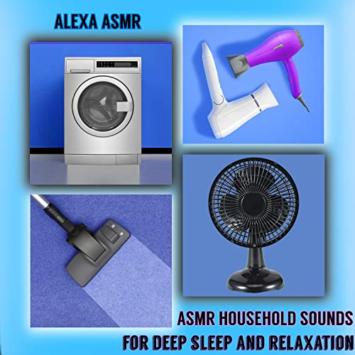 ASMR Household Sounds for Deep Sleep and Relaxation (Vacuum Cleaner,Blow Dryer,Washing Machine,Fan,Mixer,Blender,Air Conditioner)