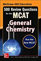 Mcgraw-Hill Education 500 Review Questions for the MCAT: General Chemistry (Mcgraw-hill's 500 Questions)