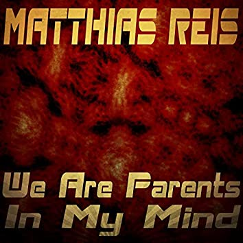 We Are Parents in My Mind