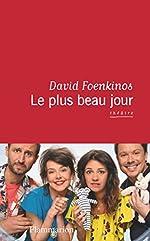 Le Plus Beau Jour de David Foenkinos