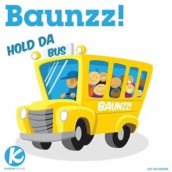 Hold Da Bus