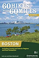 60 Hikes Within 60 Miles: Boston: Including Coastal and Interior Regions and New Hampshire