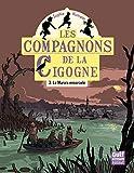 Les Compagnons de la cigogne - tome 3 Le Marais ensorcelé (3)