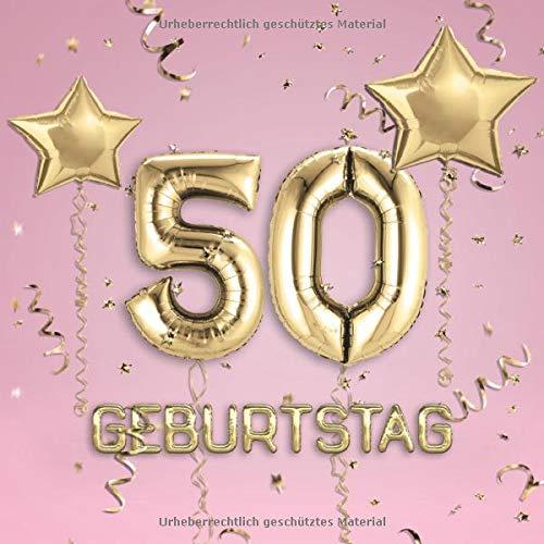 50. Geburtstag: Gästebuch zum Eintragen - schöne Geschenkidee für 50 Jahre im Format: ca. 21 x 21...