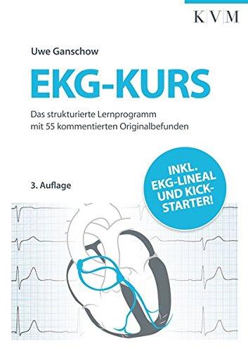 EKG-Kurs: Das strukturierte Lernprogramm mit 55 kommentierten Originalbefunden - inkl. EKG-Lineal