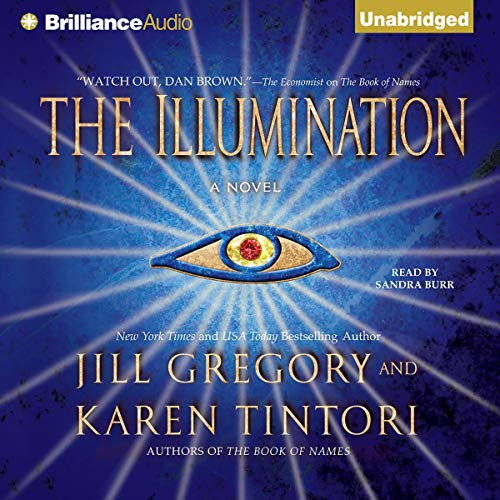 The Illumination                   By:                                                                                                                                 Jill Gregory,                                                                                        Karen Tintori                               Narrated by:                                                                                                                                 Sandra Burr                      Length: 9 hrs and 36 mins     12 ratings     Overall 3.8