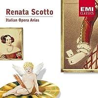 Renata Scotto - Italian Opera Arias by Renata Scotto