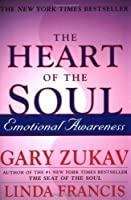 The Heart of the Soul: Emotional Awareness by Gary Zukav Linda Francis(2002-08-06)