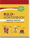 Bildwörterbuch Spanisch-Deutsch: Über 6000 Begriffe und Redewendungen - Mit Vokabel-Lernsoftware zum Download - Kathrin Höller