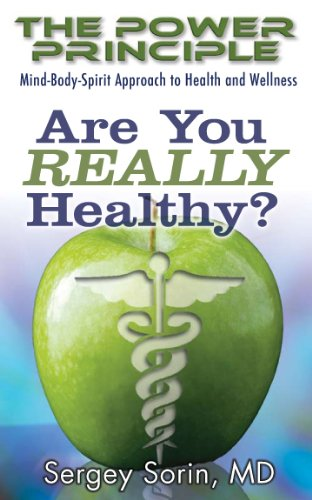 Book: Are You Really Healthy? (The Power Principle) by Dr. Sergey Sorin, MD