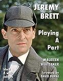 Jeremy Brett - Playing A Part - B&W Version