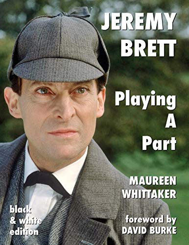 Compare Textbook Prices for Jeremy Brett - Playing A Part - B&W Version Illustrated Edition ISBN 9781787055902 by Whittaker, Maureen