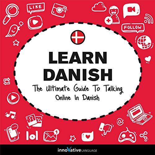 Learn Danish: The Ultimate Guide to Talking Online in Danish  By  cover art