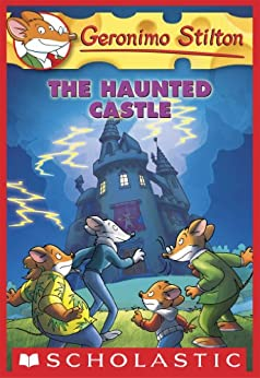 Geronimo Stilton #46: The Haunted Castle by [Geronimo Stilton]