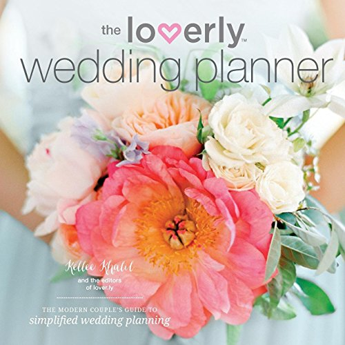 Loverly Wedding Planner: The Modern Couple's Guide to Simplified Wedding...