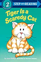 Tiger Is a Scaredy Cat (Step Into Reading/Step 2 Book)