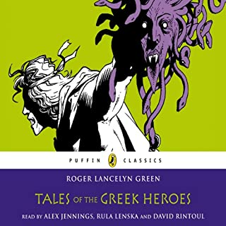 Tales of the Greek Heroes     (Puffin Classics)              Written by:                                                                                                                                 Roger Lancelyn Green                               Narrated by:                                                                                                                                 Alex Jennings,                                                                                        Rula Lenska,                                                                                        David Rintoul                      Length: 2 hrs and 52 mins     Not rated yet     Overall 0.0