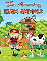 The Amazing Farm Animals Coloring Book for Kids: Coloring Book For Kids Ages 4-8: For Kids and Girls Kids Coloring Book Gift