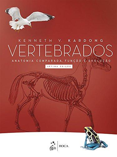 Vertebrados - Anatomia Comparada, Função e Evolução