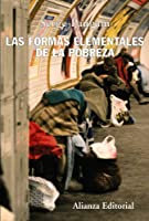 Las formas elementales de la pobreza/ The Elemental Forms of Poverty